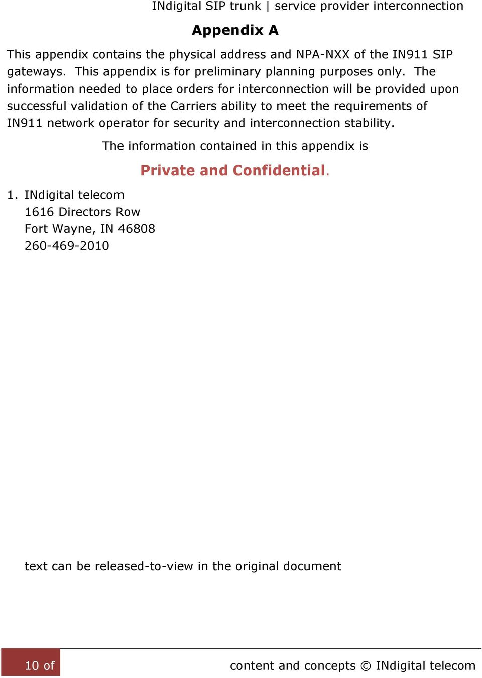 interconnection stability. 1. INdigital telecom 1616 Directors Row Fort Wayne, IN 46808 260-469-2010 The information contained in this appendix is 2.
