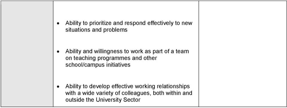 other school/campus initiatives Ability to develop effective working