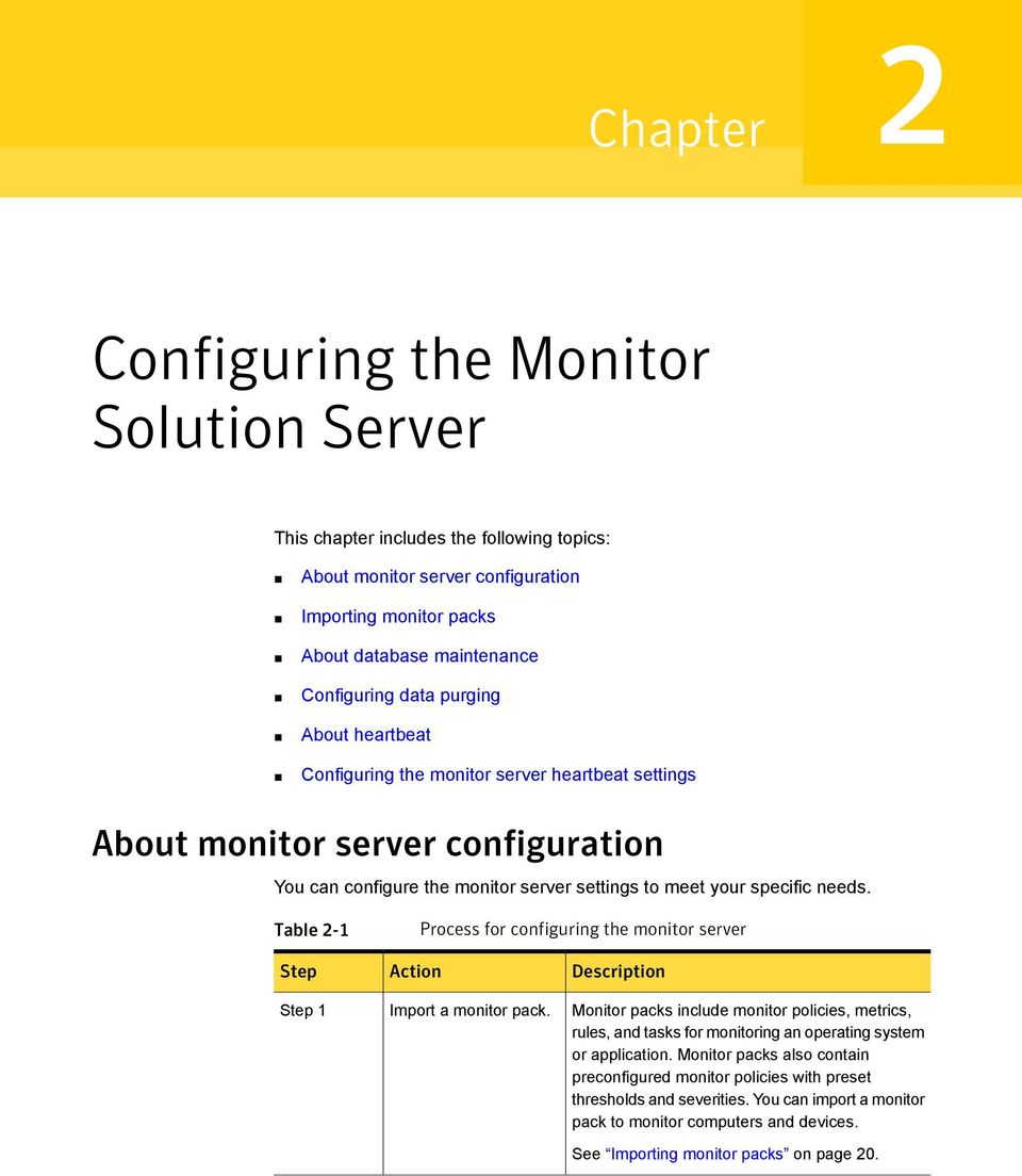 Table 2- Process for configuring the monitor server Step Step Action Import a monitor pack.