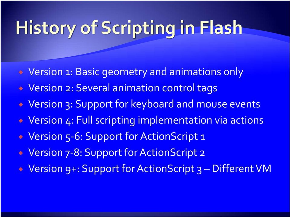 scripting implementation via actions Version 5 6: Support for ActionScript 1