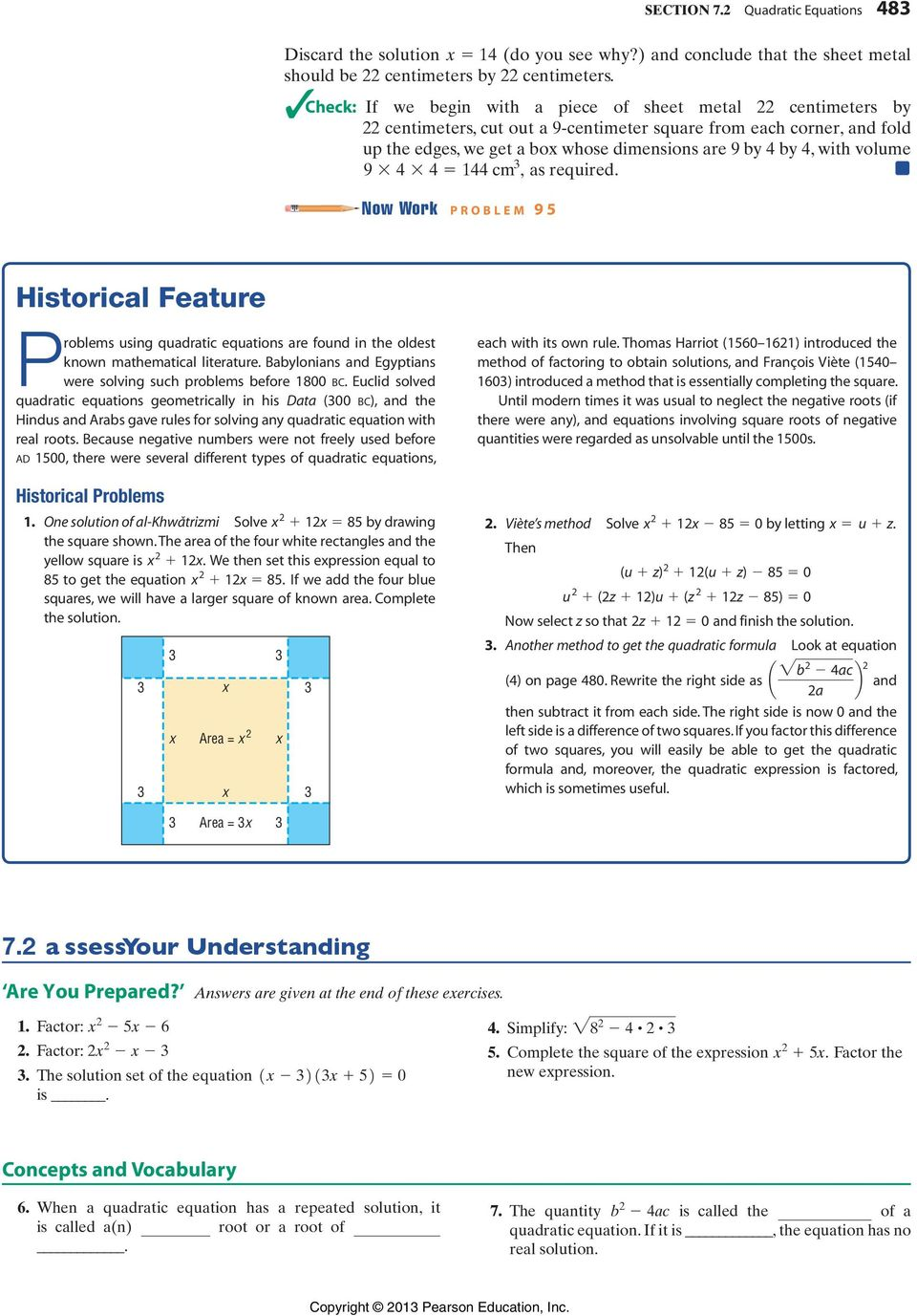 volume 9 * 4 * 4 = 144 cm, as required. Now Work p r o b l e m 9 5 Historical Feature Problems using quadratic equations are found in the oldest known mathematical literature.