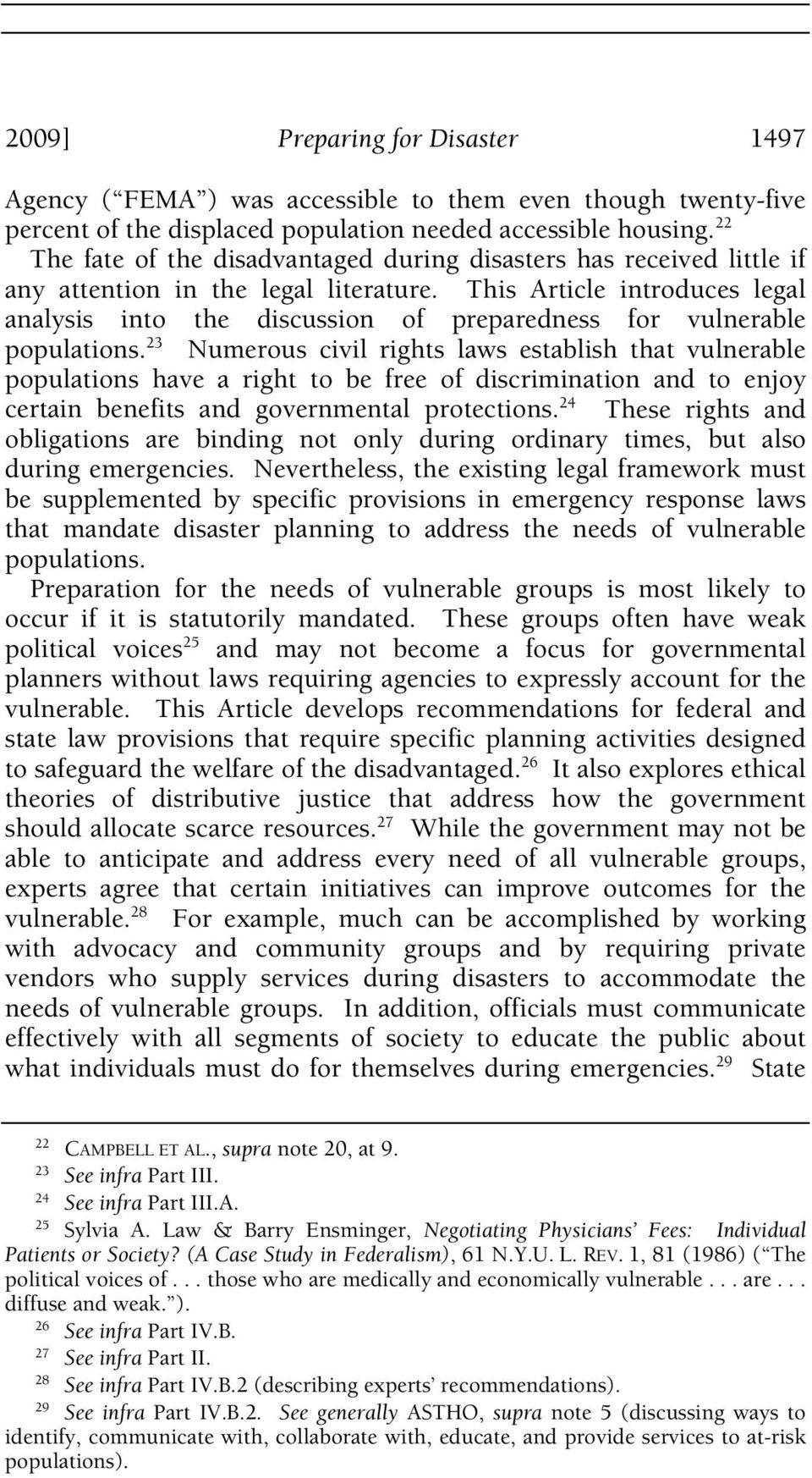 This Article introduces legal analysis into the discussion of preparedness for vulnerable populations.