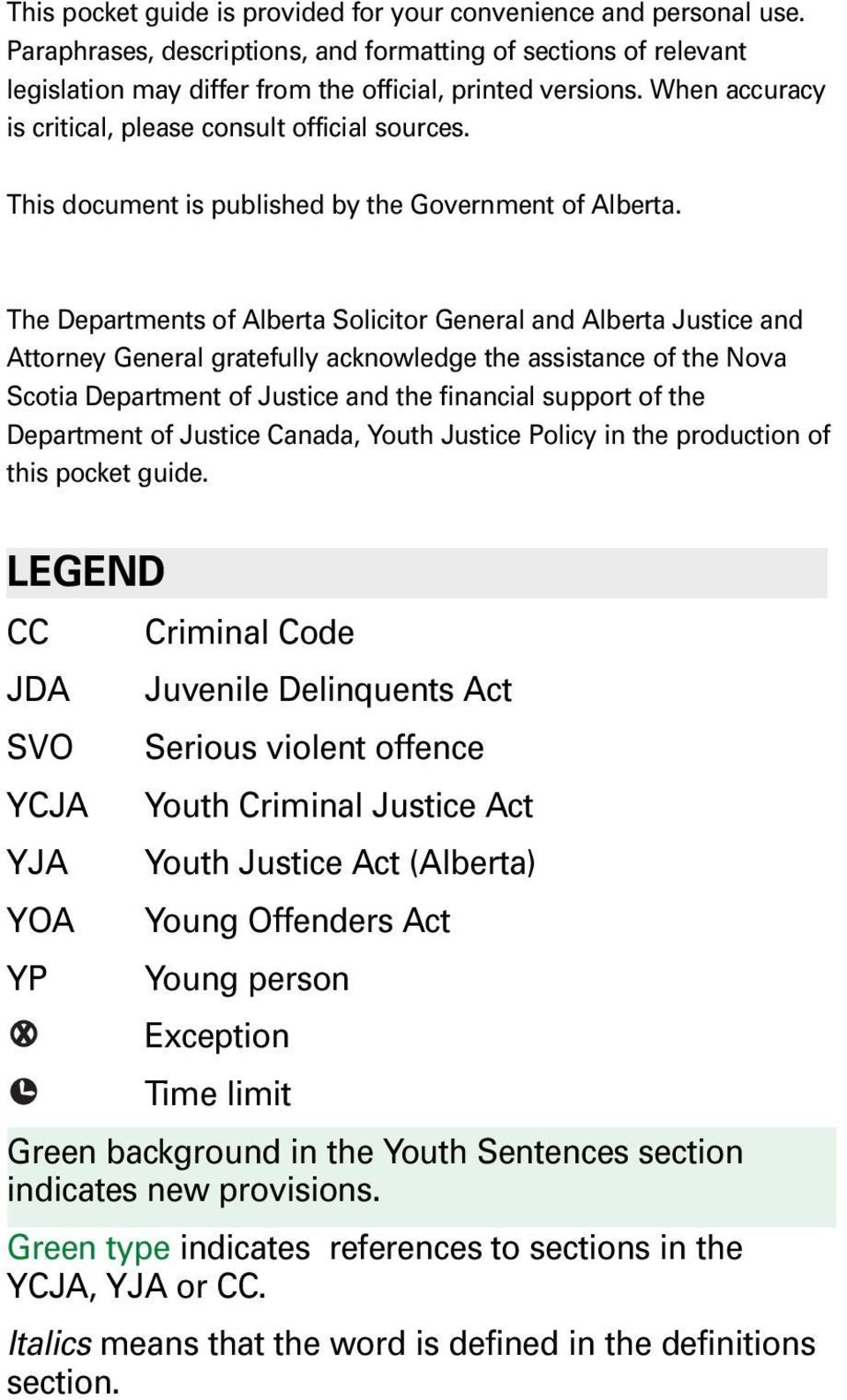 The Departments of Alberta Solicitor General and Alberta Justice and Attorney General gratefully acknowledge the assistance of the Nova Scotia Department of Justice and the financial support of the