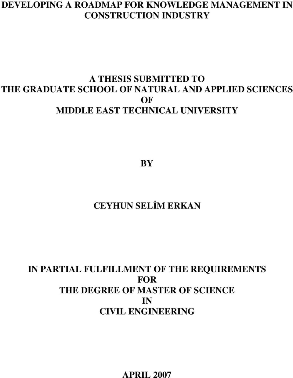 MIDDLE EAST TECHNICAL UNIVERSITY BY CEYHUN SELİM ERKAN IN PARTIAL FULFILLMENT