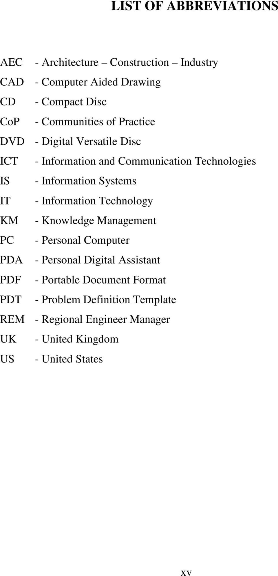 Systems IT - Information Technology KM - Knowledge Management PC - Personal Computer PDA - Personal Digital Assistant PDF