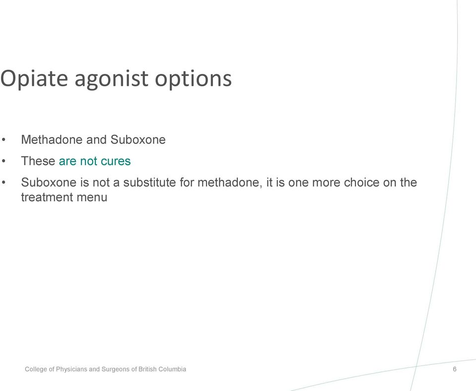 methadone, it is one more choice on the treatment