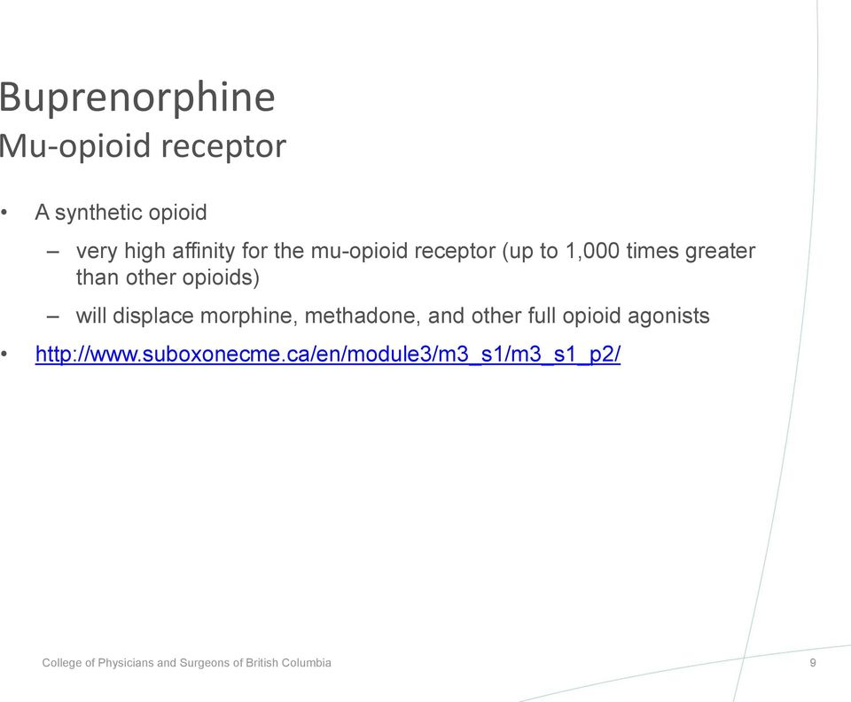 morphine, methadone, and other full opioid agonists http://www.suboxonecme.