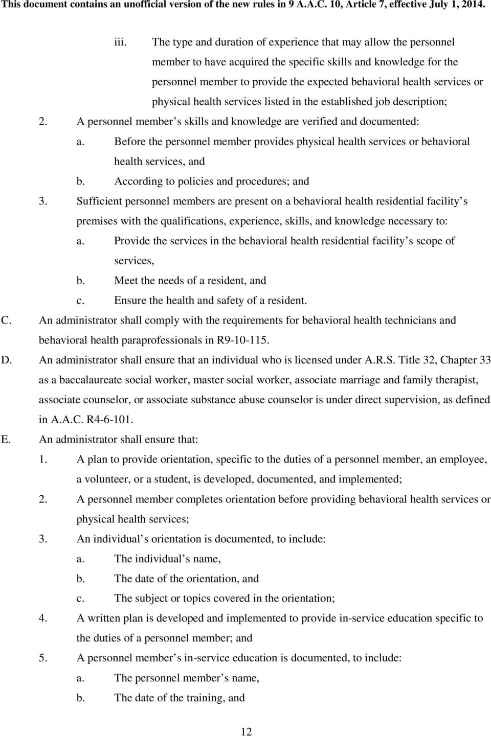 Before the personnel member provides physical health services or behavioral health services, and b. According to policies and procedures; and 3.