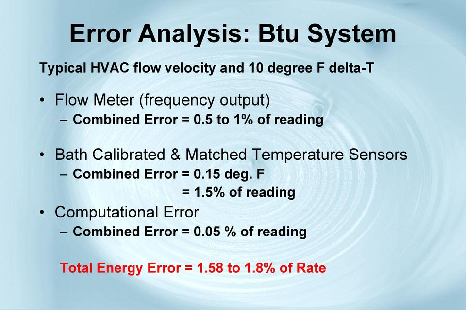 5 to 1% of reading Bath Calibrated & Matched Temperature Sensors Combined Error = 0.