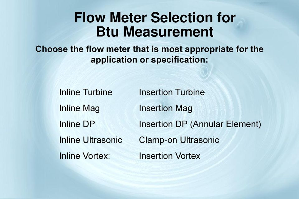 Inline Mag Inline DP Inline Ultrasonic Inline Vortex: Insertion Turbine