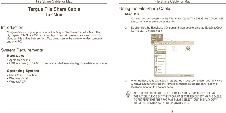 Using the File Share Cable Mac OS 1. Connect two computers via the File Share Cable. The EasySuite CD icon will appear on the desktop automatically.