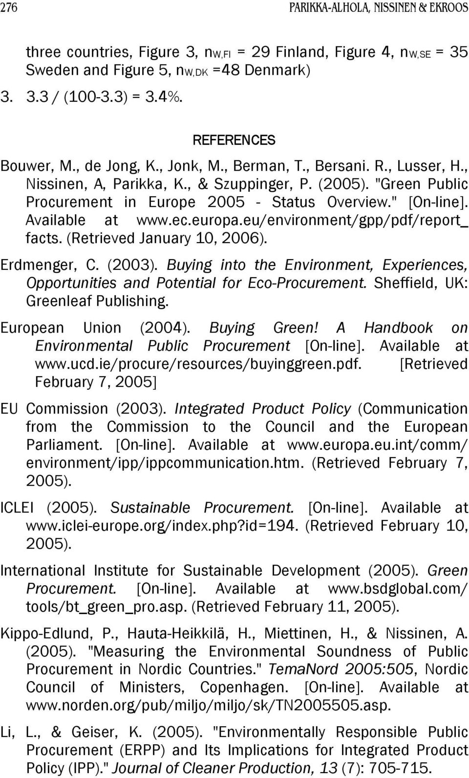 Available at www.ec.europa.eu/environment/gpp/pdf/report_ facts. (Retrieved January 10, 2006). Erdmenger, C. (2003).