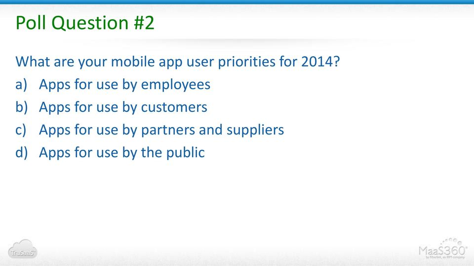 a) Apps for use by employees b) Apps for use by