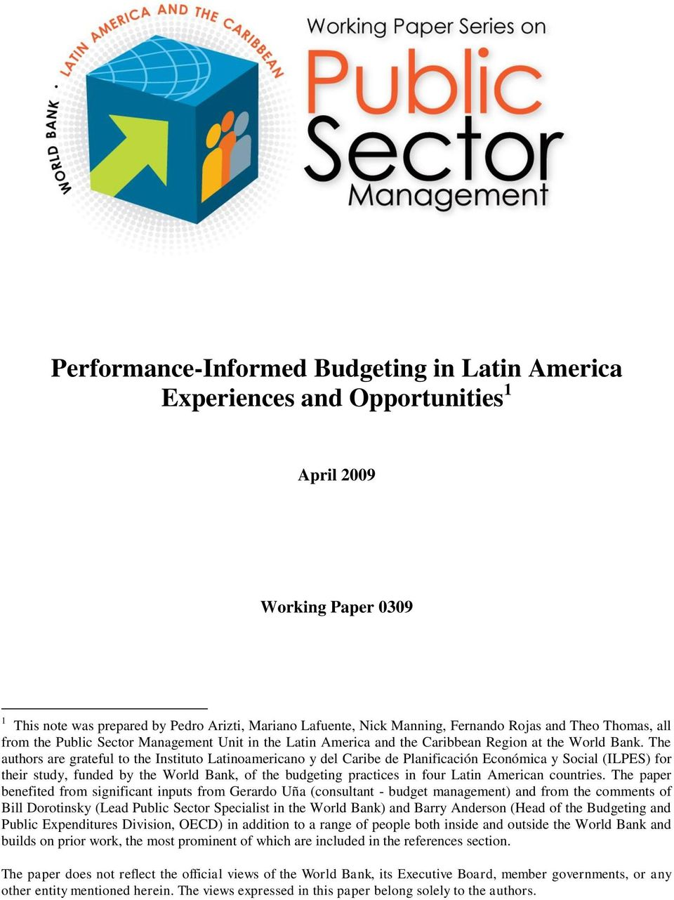 The authors are grateful to the Instituto Latinoamericano y del Caribe de Planificación Económica y Social (ILPES) for their study, funded by the World Bank, of the budgeting practices in four Latin
