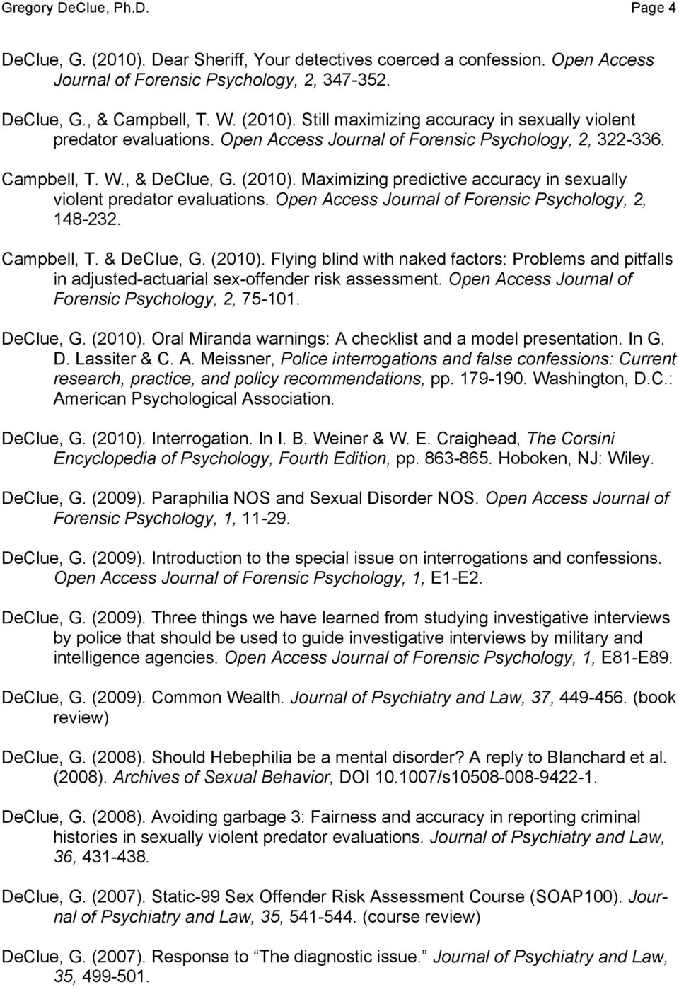 Open Access Journal of Forensic Psychology, 2, 148-232. Campbell, T. & DeClue, G. (2010). Flying blind with naked factors: Problems and pitfalls in adjusted-actuarial sex-offender risk assessment.