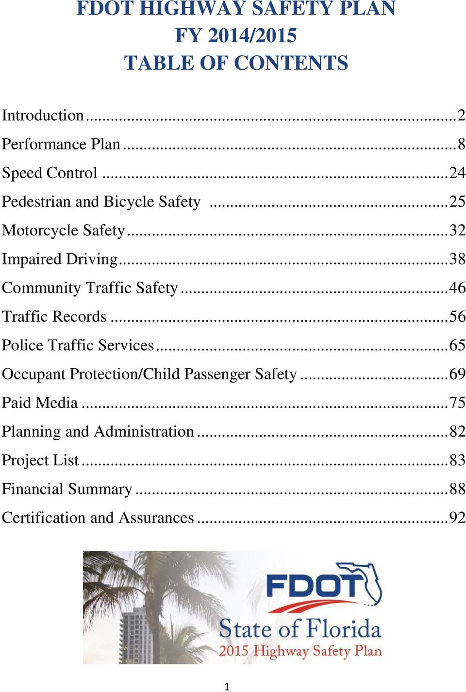 .. 46 Traffic Records... 56 Police Traffic Services... 65 Occupant Protection/Child Passenger Safety... 69 Paid Media.