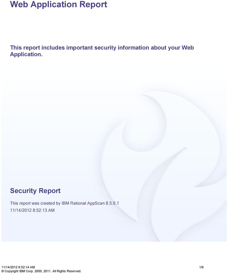 Security Report This report was created by IBM Rational AppScan 8.5.