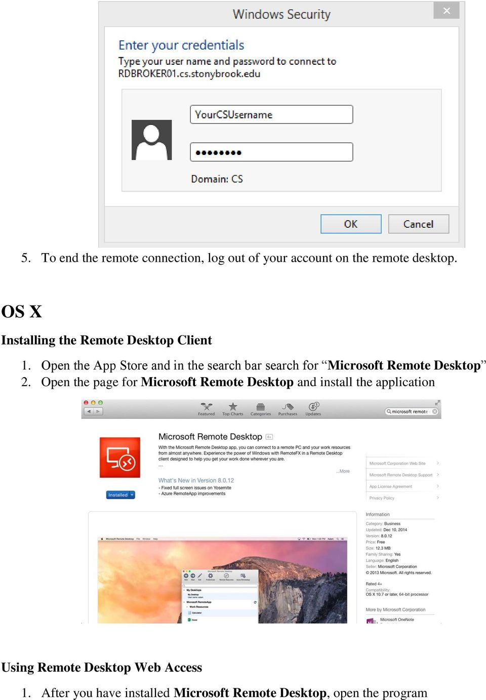 Open the App Store and in the search bar search for Microsoft Remote Desktop 2.