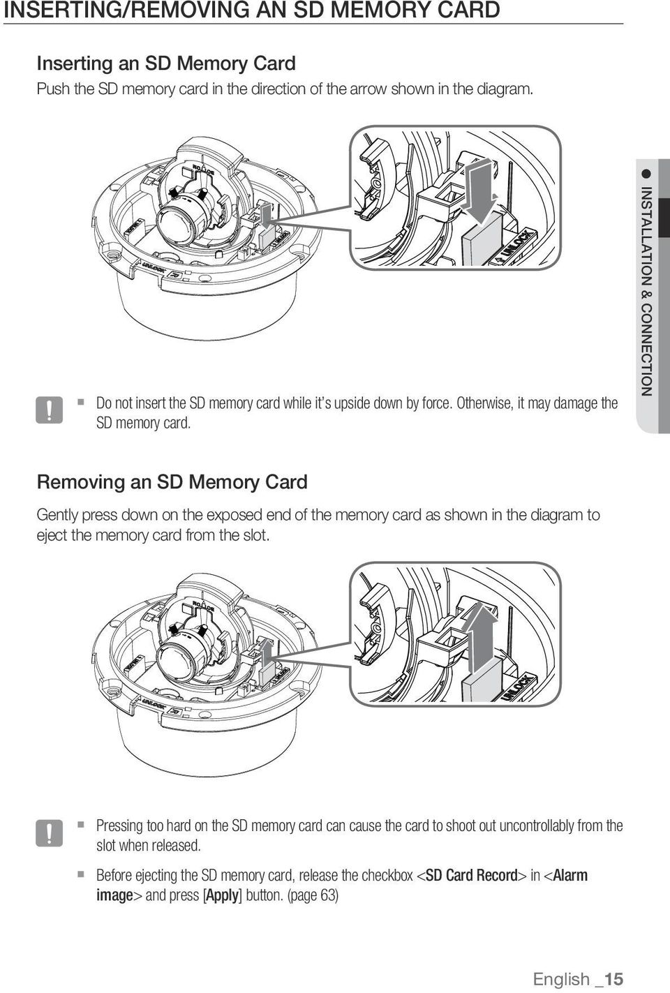Installation & Connection Removing an SD Memory Card Gently press down on the exposed end of the memory card as shown in the diagram to eject the memory card from the