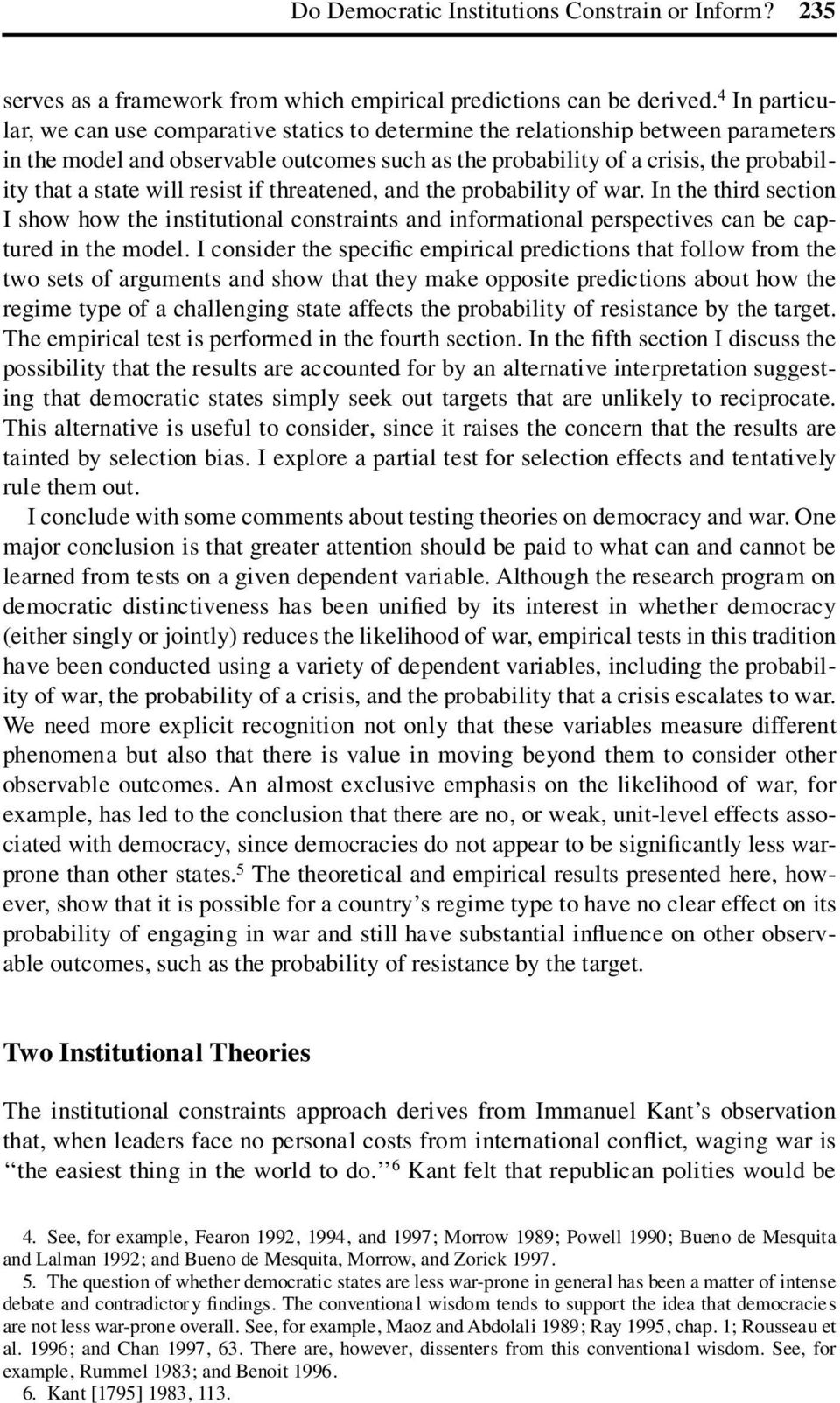 will resist if threatened, and the probability of war. In the third section I show how the institutional constraints and informational perspectives can be captured in the model.