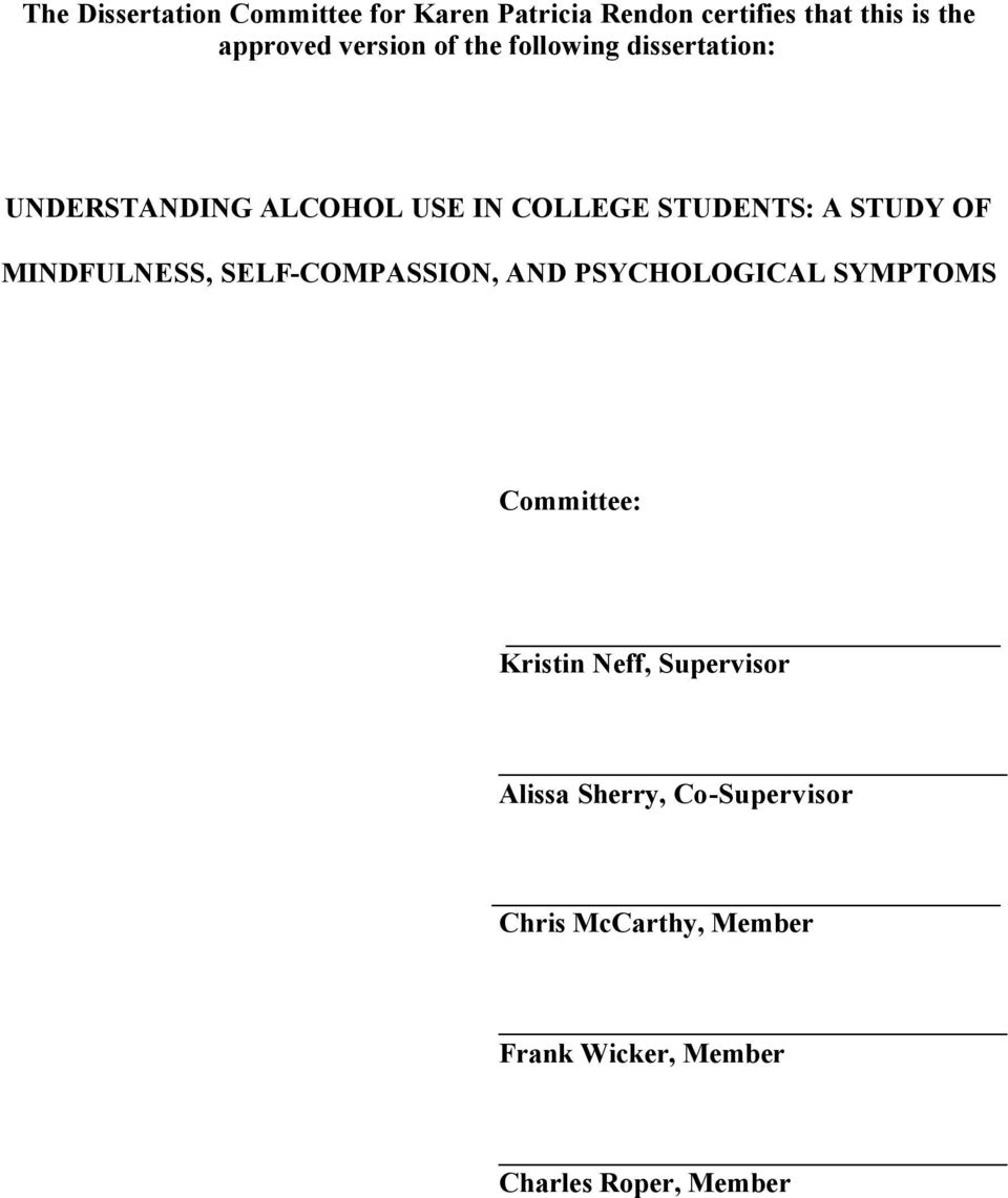OF MINDFULNESS, SELF-COMPASSION, AND PSYCHOLOGICAL SYMPTOMS Committee: Kristin Neff,