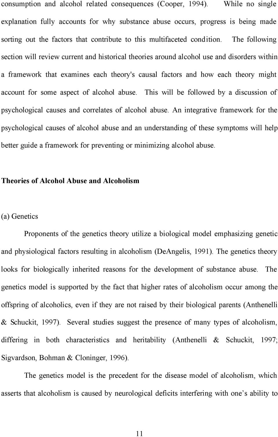The following section will review current and historical theories around alcohol use and disorders within a framework that examines each theory's causal factors and how each theory might account for