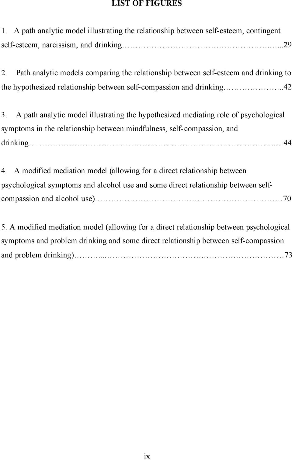 A path analytic model illustrating the hypothesized mediating role of psychological symptoms in the relationship between mindfulness, self-compassion, and drinking.. 44 4.