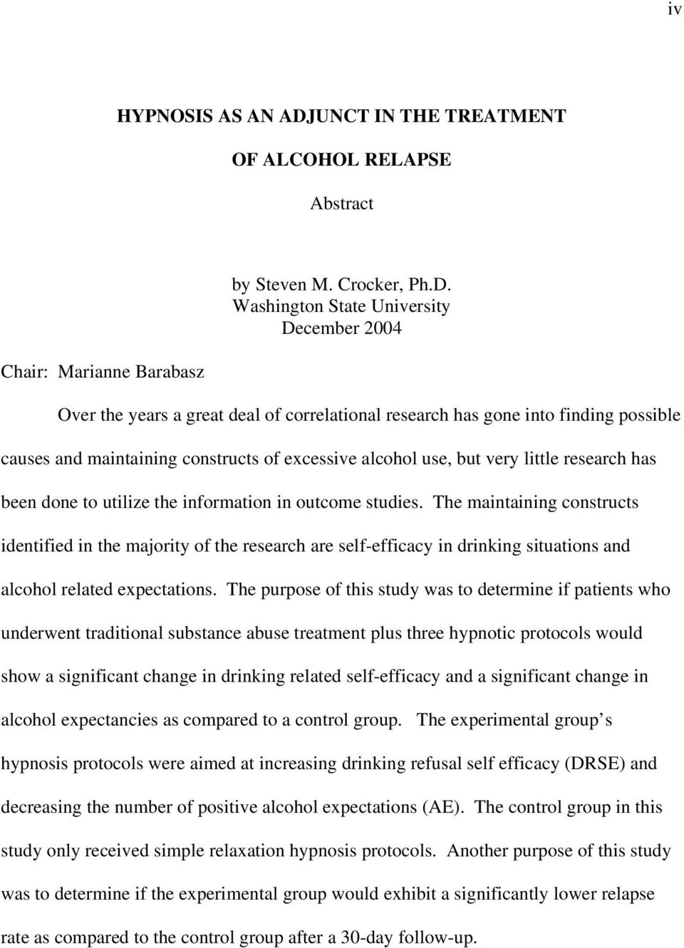 Washington State University December 2004 Over the years a great deal of correlational research has gone into finding possible causes and maintaining constructs of excessive alcohol use, but very