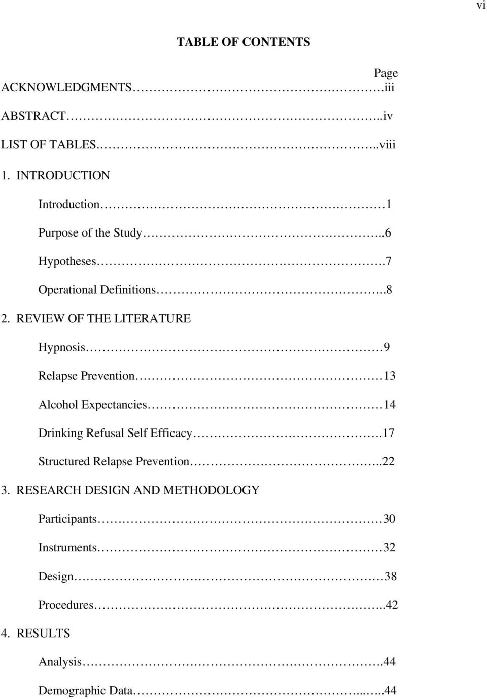 REVIEW OF THE LITERATURE Hypnosis 9 Relapse Prevention 13 Alcohol Expectancies 14 Drinking Refusal Self Efficacy.