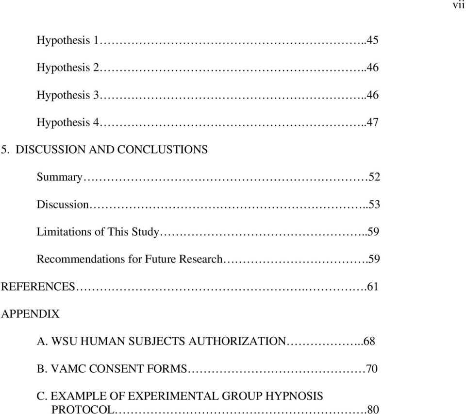 .59 Recommendations for Future Research.59 REFERENCES..61 APPENDIX A.