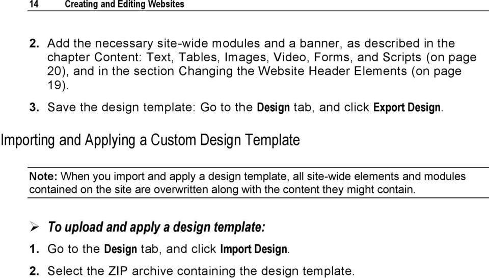 Changing the Website Header Elements (on page 19). 3. Save the design template: Go to the Design tab, and click Export Design.