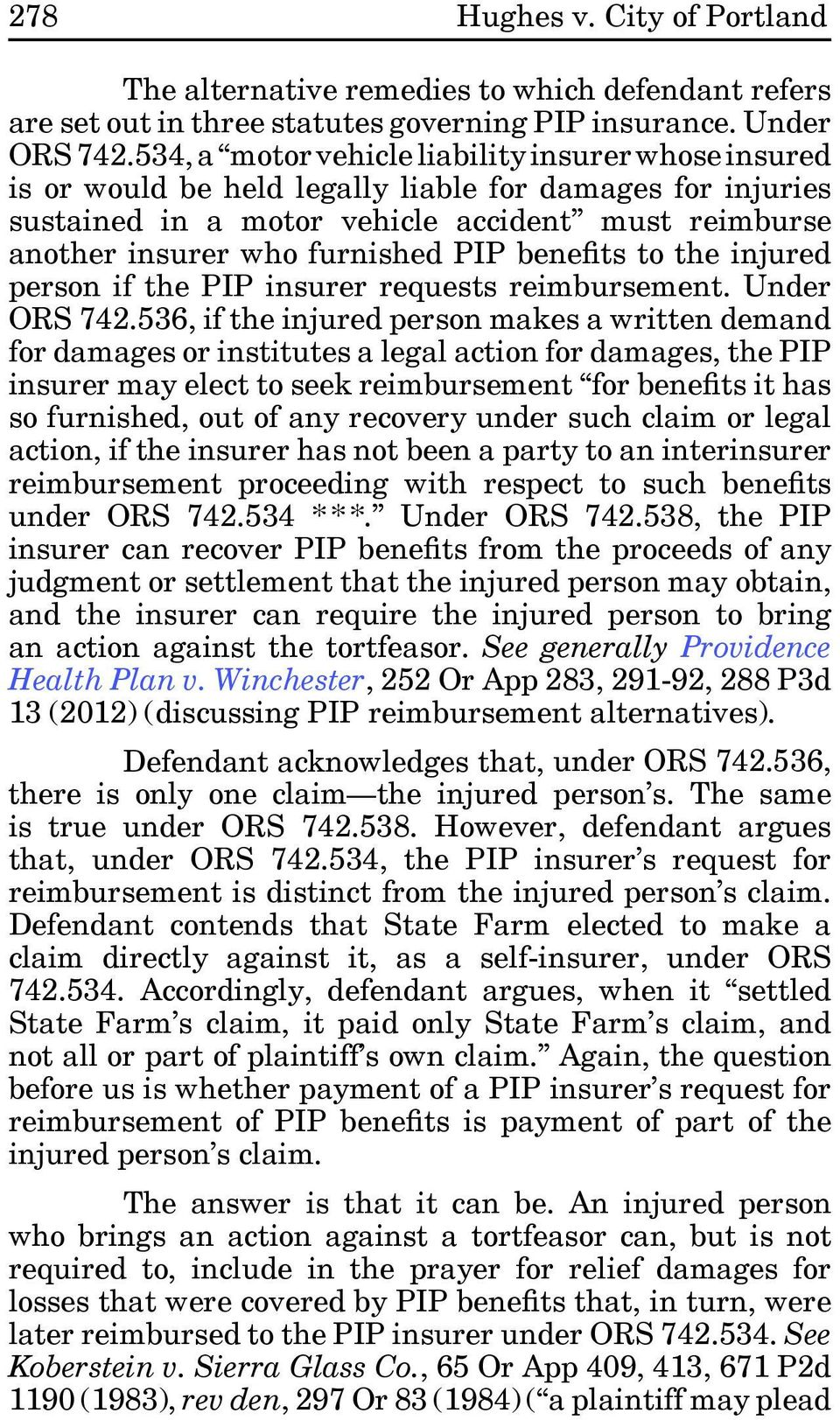 benefits to the injured person if the PIP insurer requests reimbursement. Under ORS 742.