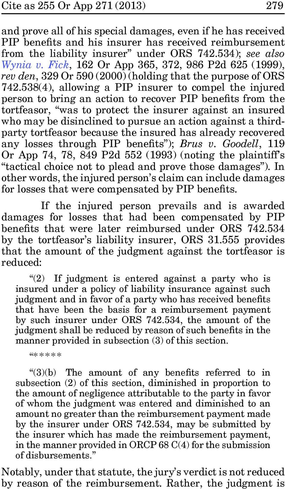 538(4), allowing a PIP insurer to compel the injured person to bring an action to recover PIP benefits from the tortfeasor, was to protect the insurer against an insured who may be disinclined to