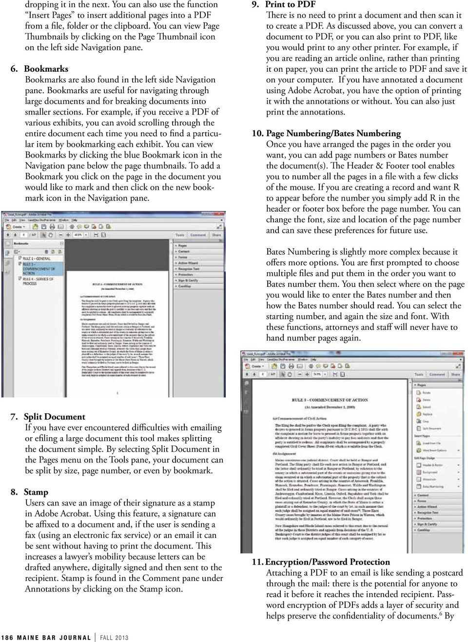 Bookmarks are useful for navigating through large documents and for breaking documents into smaller sections.