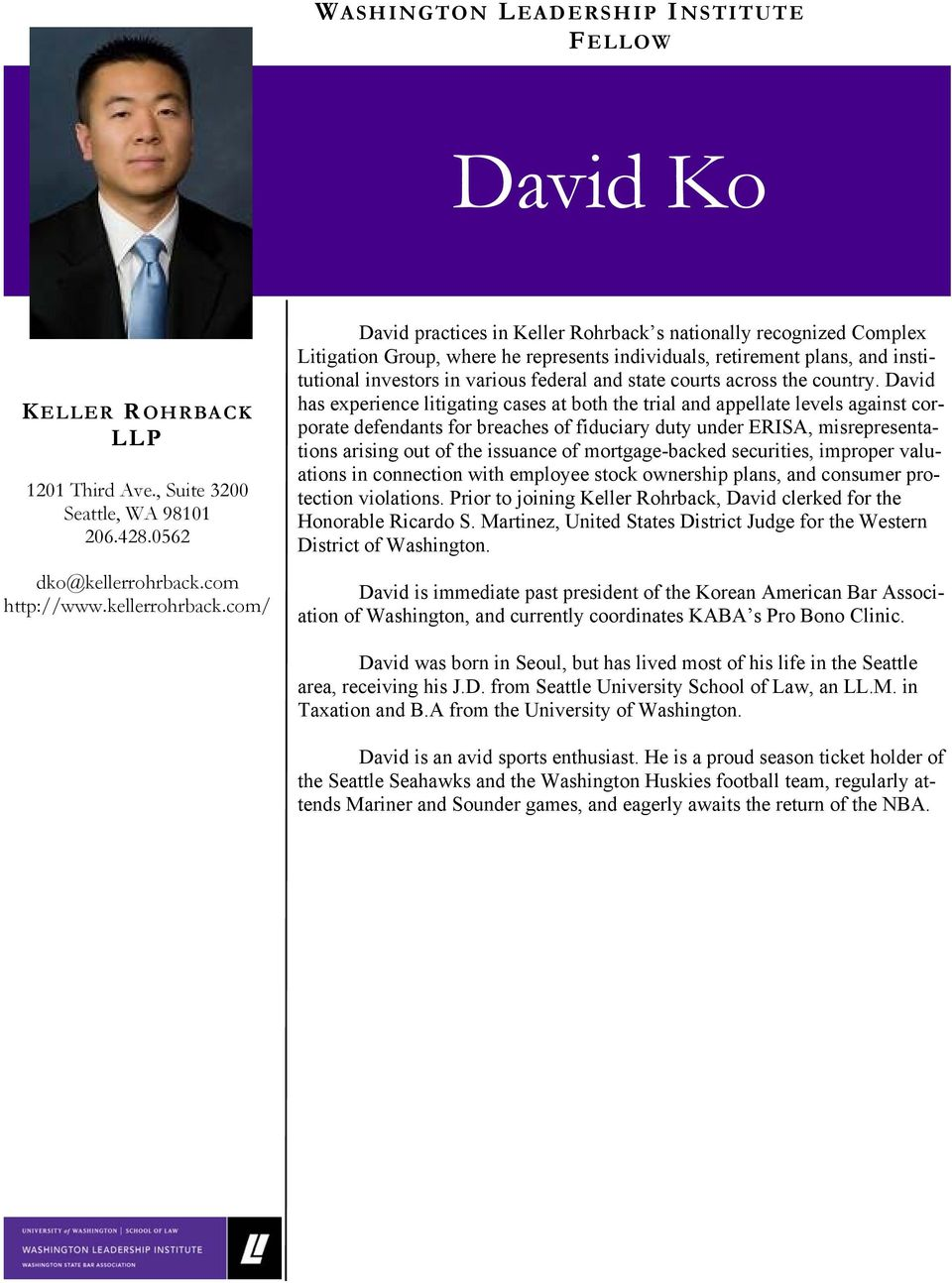 com/ David practices in Keller Rohrback s nationally recognized Complex Litigation Group, where he represents individuals, retirement plans, and institutional investors in various federal and state