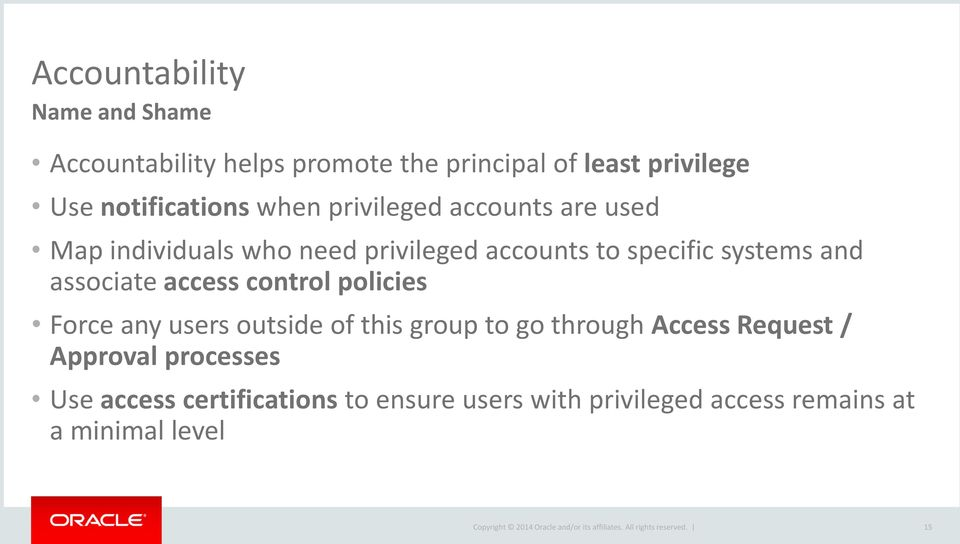systems and associate access control policies Force any users outside of this group to go through Access