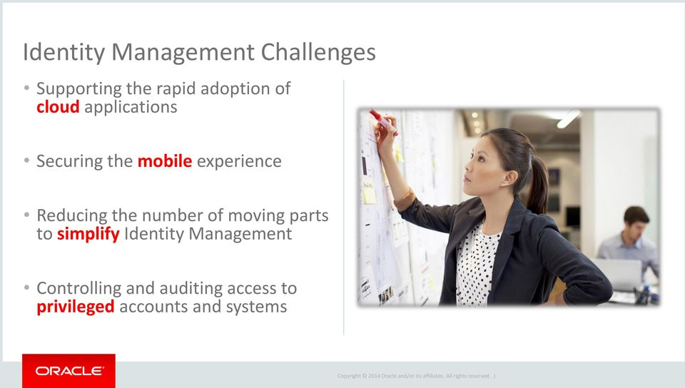the number of moving parts to simplify Identity Management