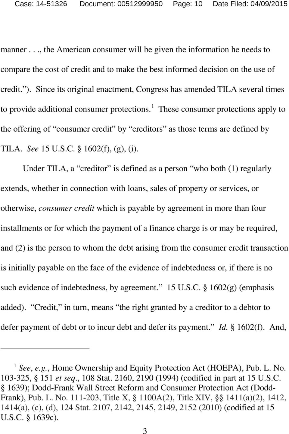 Since its original enactment, Congress has amended TILA several times to provide additional consumer protections.