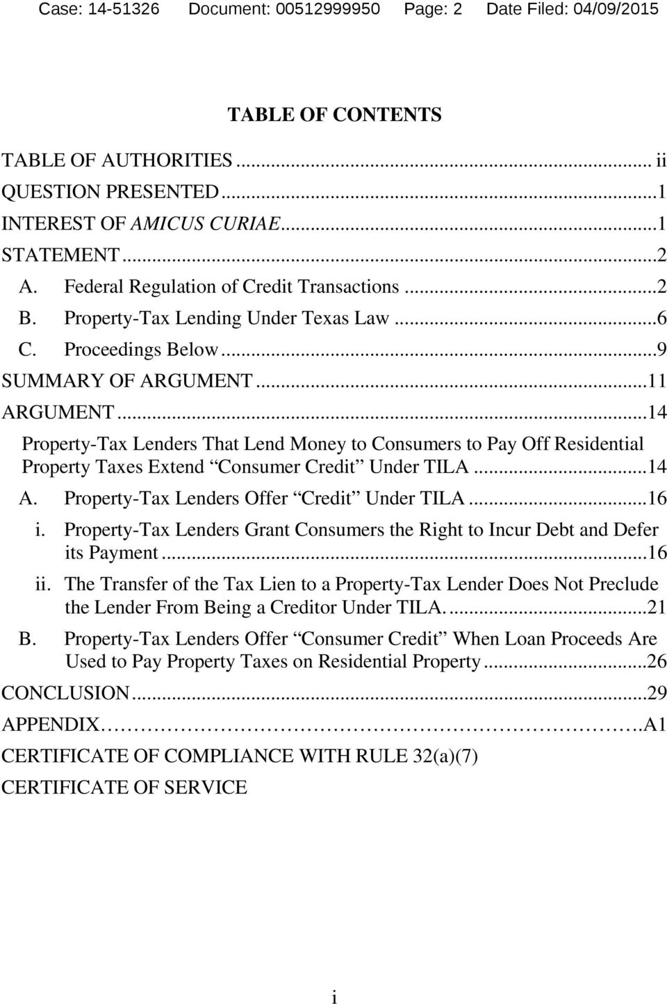 ..14 Property-Tax Lenders That Lend Money to Consumers to Pay Off Residential Property Taxes Extend Consumer Credit Under TILA...14 A. Property-Tax Lenders Offer Credit Under TILA...16 i.