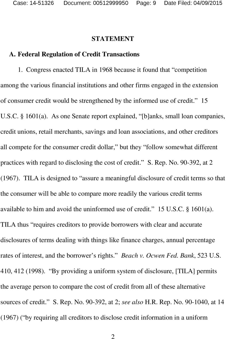 informed use of credit. 15 U.S.C. 1601(a).