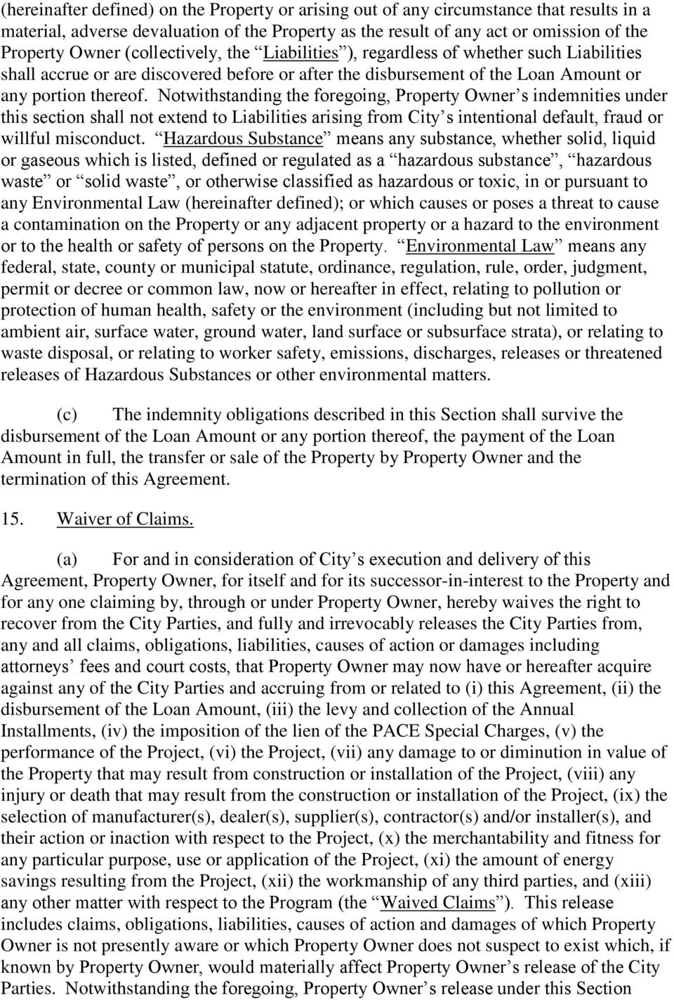 Notwithstanding the foregoing, Property Owner s indemnities under this section shall not extend to Liabilities arising from City s intentional default, fraud or willful misconduct.
