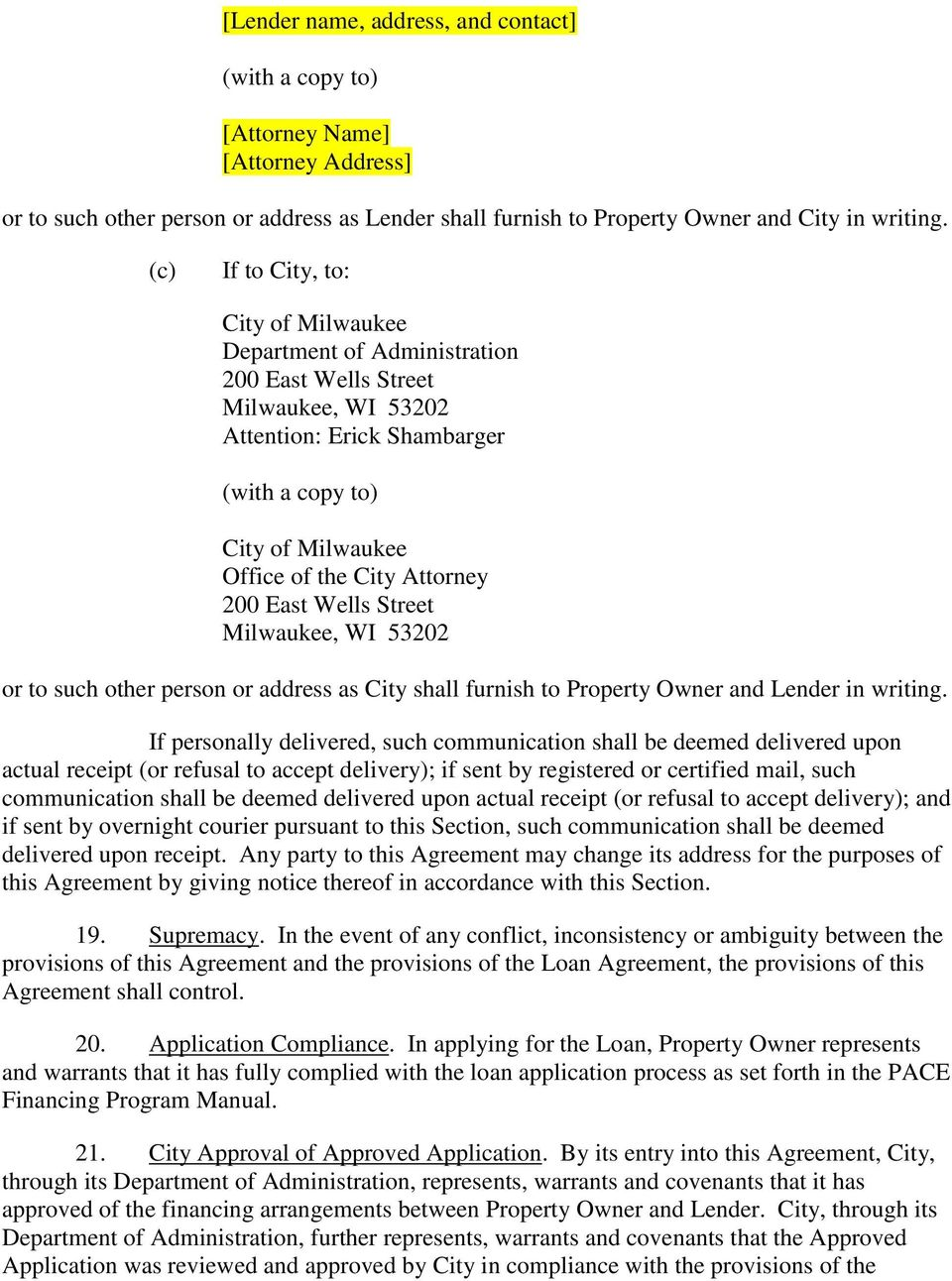 200 East Wells Street Milwaukee, WI 53202 or to such other person or address as City shall furnish to Property Owner and Lender in writing.