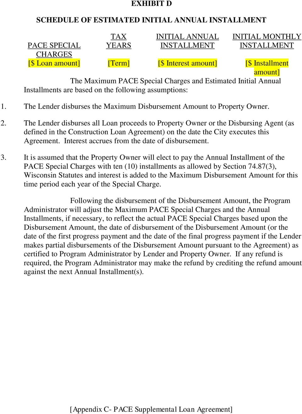 The Lender disburses the Maximum Disbursement Amount to Property Owner. 2.