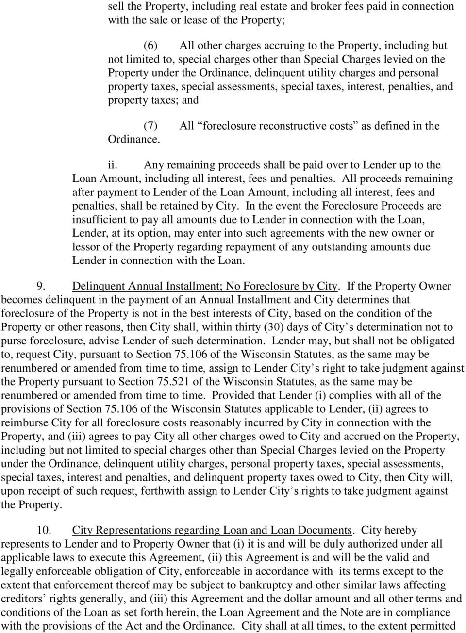 and property taxes; and (7) All foreclosure reconstructive costs as defined in the Ordinance. ii.