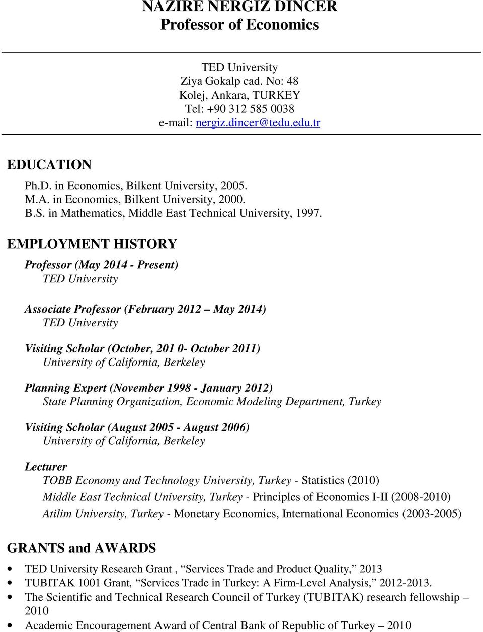 EMPLOYMENT HISTORY Professor (May 2014 - Present) Associate Professor (February 2012 May 2014) Visiting Scholar (October, 201 0- October 2011) University of California, Berkeley Planning Expert