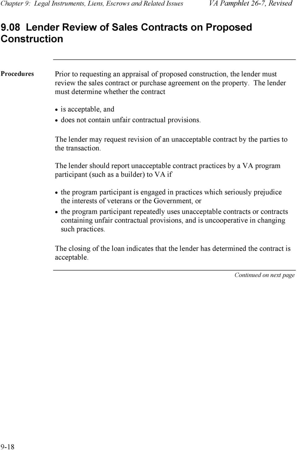 the property. The lender must determine whether the contract is acceptable, and does not contain unfair contractual provisions.