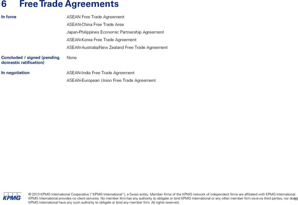 Zealand Free Trade Agreement None ASEAN-India Free Trade Agreement ASEAN-European Union Free Trade Agreement KPMG International provides