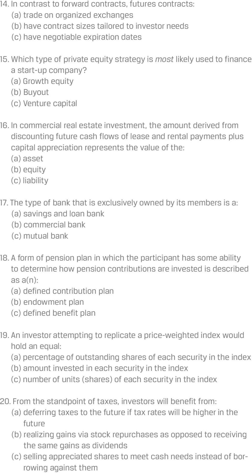 In commercial real estate investment, the amount derived from discounting future cash flows of lease and rental payments plus capital appreciation represents the value of the: (a) asset (b) equity