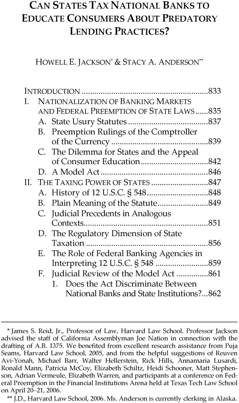 The Dilemma for States and the Appeal of Consumer Education...842 D. A Model Act...846 II. THE TAXING POWER OF STATES...847 A. History of 12 U.S.C. 548...848 B. Plain Meaning of the Statute...849 C.