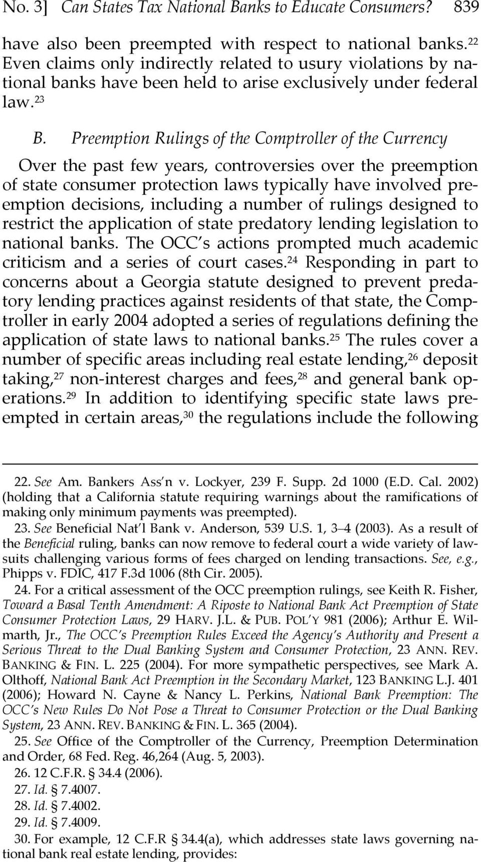 Preemption Rulings of the Comptroller of the Currency Over the past few years, controversies over the preemption of state consumer protection laws typically have involved preemption decisions,